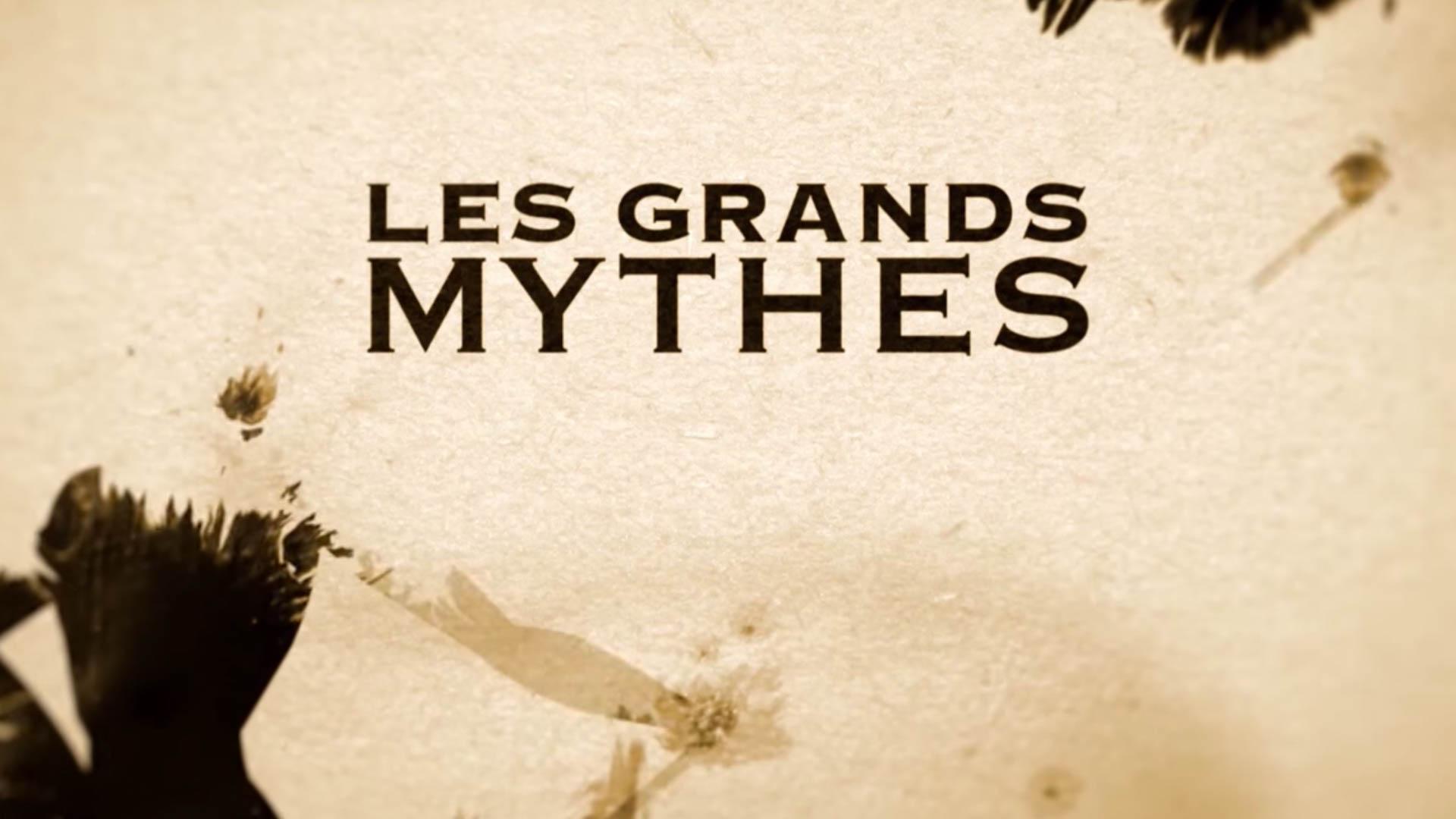 Les Grands Mythes (Série ARTE)
